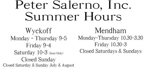 Peter Salerno Inc.'s summer 2016 hours for their Wyckoff and Mendham showrooms and offices.