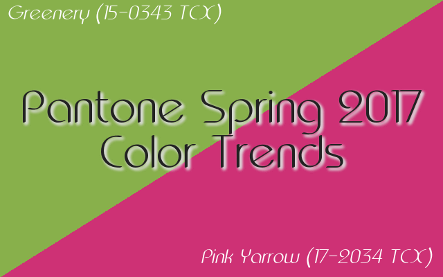 Pantone Spring 2017 color trends: Greenery and Pink Yarrow.