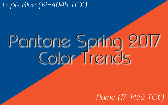 Pantone Spring 2017 color trends: Lapis Blue and Flame are bold, beautiful colors.