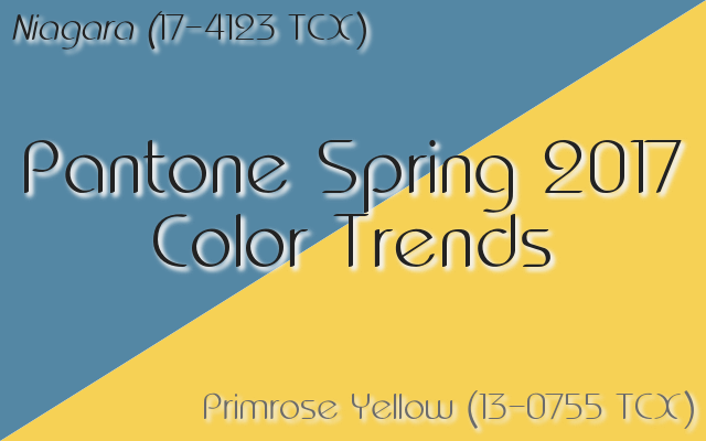Pantone Spring 2017 color trends: Niagara and Primrose Yellow lead the way!