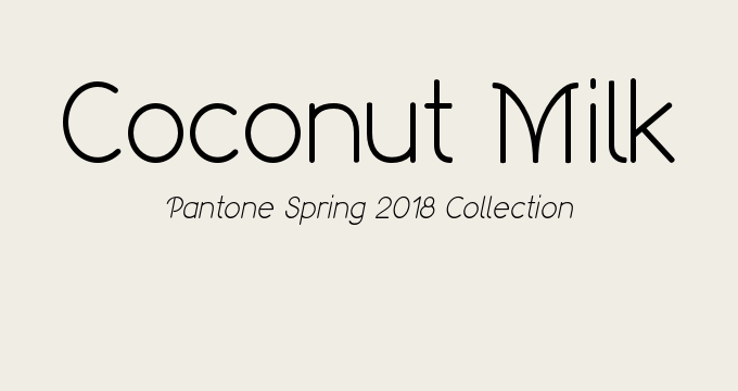 Coconut Milk Pantone Spring 2018 classic colors