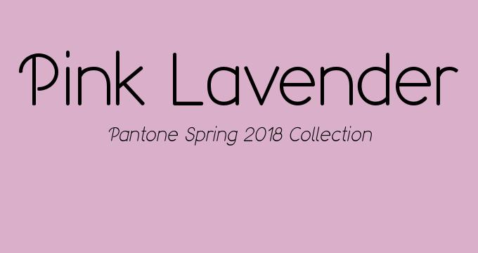 Pantone Spring 2018 color Pink Lavender