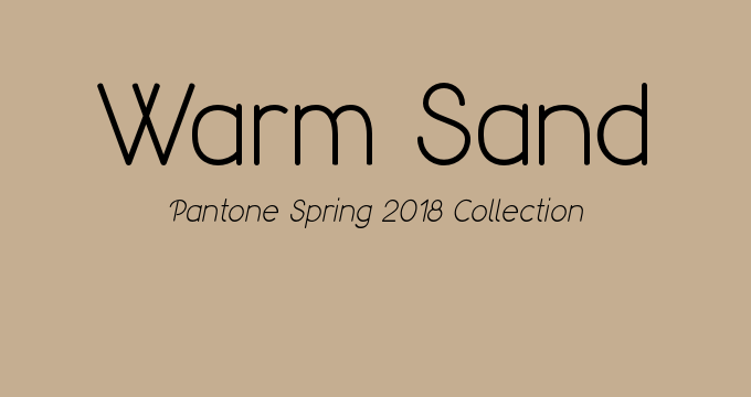 Warm Sand Pantone Spring 2018 classic colors