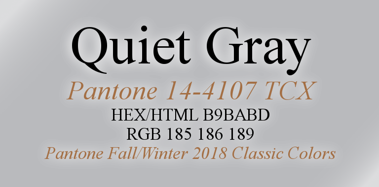 Quiet Gray Pantone Fall/Winter 2018 Classic Color HTML Hex RGB