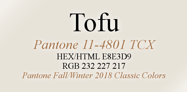 Tofu Pantone Fall/Winter 2018 Classic Color HTML Hex RGB