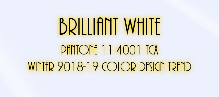 Brilliant White: Pantone 11-4001 TCX