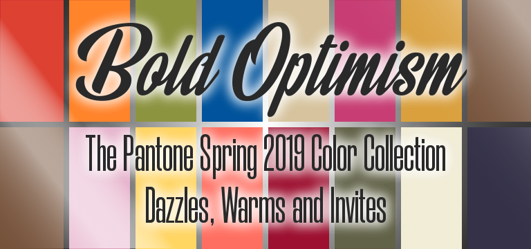 Bold Optimism: The full Pantone Spring 2019 color palette and our reactions.
