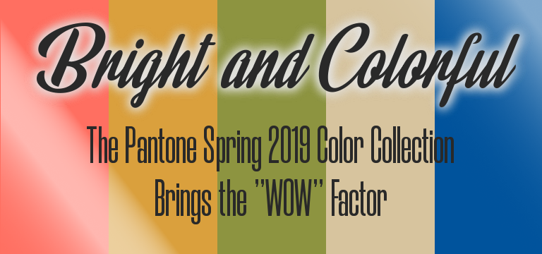 Pantone Spring 2019 colors are bright and beautiful.