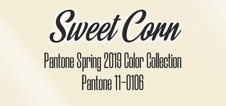 Sweet Corn, Pantone Spring 2019 color palette