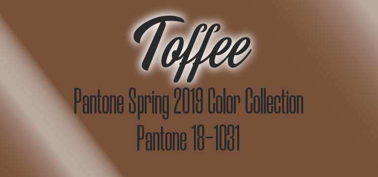 Toffee, Pantone Spring 2019 color palette