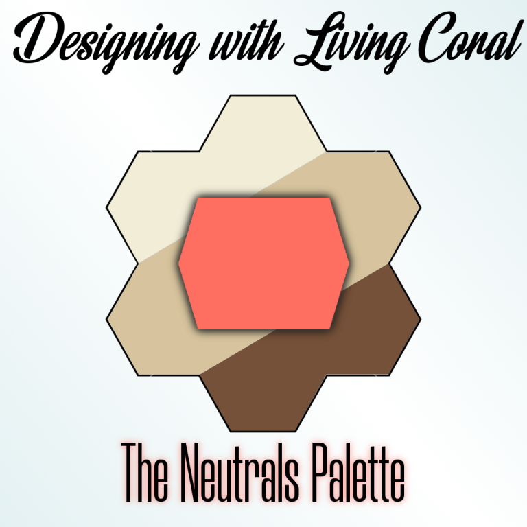 Design with Living Coral: The Neutrals Palette